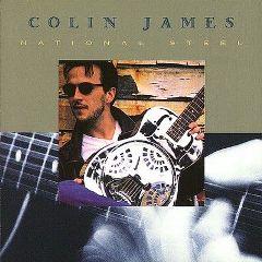 Colin James - National Steel (1998)